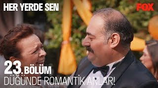 Düğünde romantik anlar! Her Yerde Sen 23. Bölüm