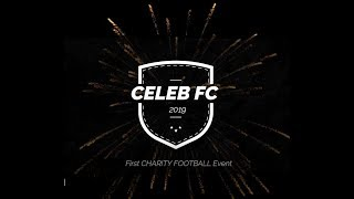 Celeb FC First Charity Football Match of 2019