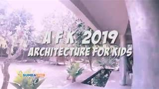 ARCHITECTURE JOURNEY - BELAJAR dengan cara BERMAIN, Architecture For Kids (AFK) 2019