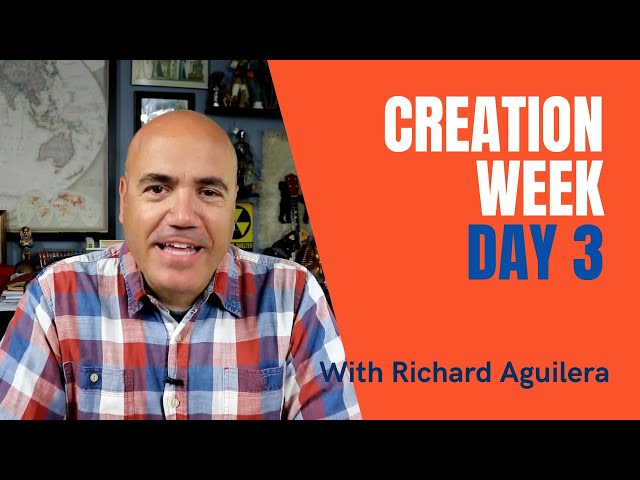 Creation Week 2021 with Richard Aguilera - Day 3