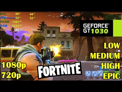 GT 1030 | Fortnite BR - 1080p, 720p ALL SETTINGS