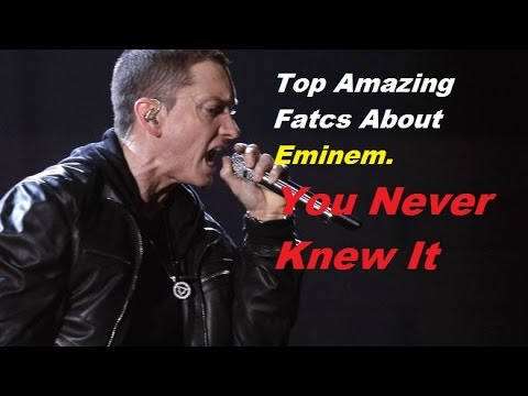 10 Unknown Facts ABout Eminem - Facts And Benefits
