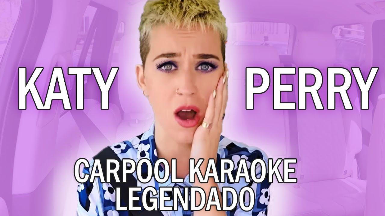 Carpool Karaoke com Katy Perry (LEGENDADO)
