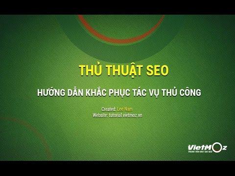 Hướng Dẫn Khắc Phục Tác Vụ Thủ Công Của Google - VietMoz Education
