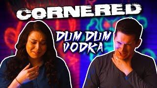 Dum Dum Vodka   Cornered