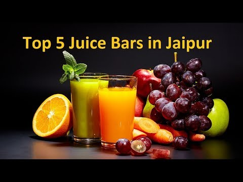 Top 5 Juice Bars in Jaipur (Rajasthan) | Best Juice Shops in Jaipur - India | Juice Centers