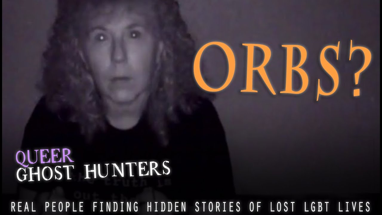 QUEER Ghost Hunters-Hunt QUEER Ghosts! RAW FOOTAGE Orbs of a Lesbian Nun  appear! Video #5 - YouTube