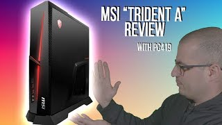 MSI Trident A Review Finally Here!