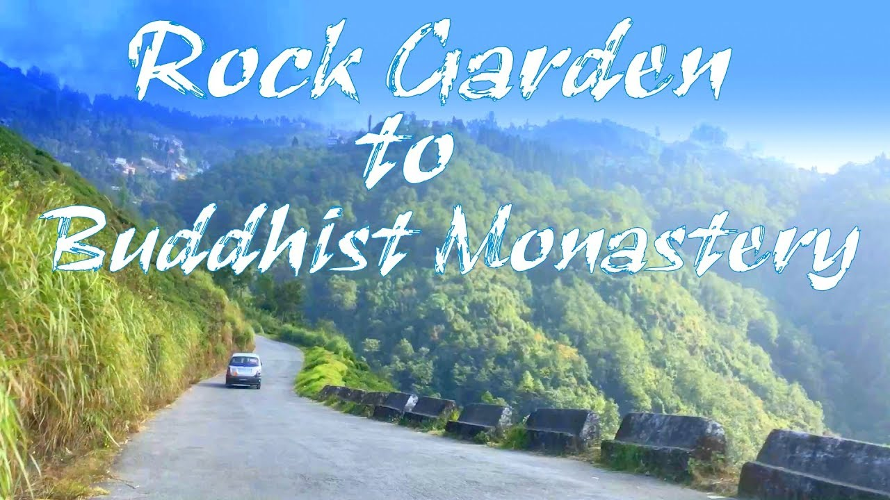 Rock Garden To Buddhist Monastery | Buddhist Temple | Darjeeling Site Seen  | Darjeeling Tour