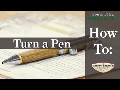 Woodcraft 101 - Pen Turning For Beginners