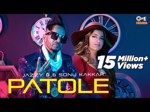 JAZZY B - PATOLE {Official Video} | Sonu Kakkar | Kuwar Virk | Jung Sandhu | New Punjabi Songs 2021