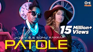 JAZZY B - PATOLE {Official Video} | Sonu Kakkar | Kuwar Virk | Jung Sandhu | New Punjabi Songs 2021