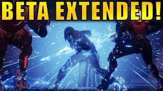 Destiny 2: BETA EXTENDED!