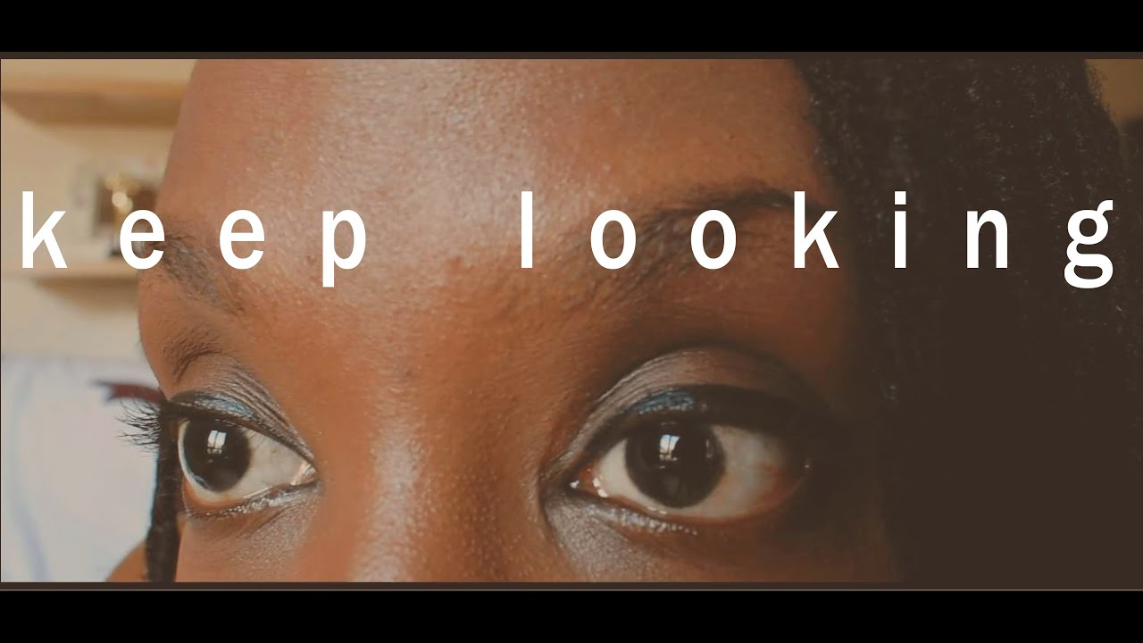 KEEP LOOKING