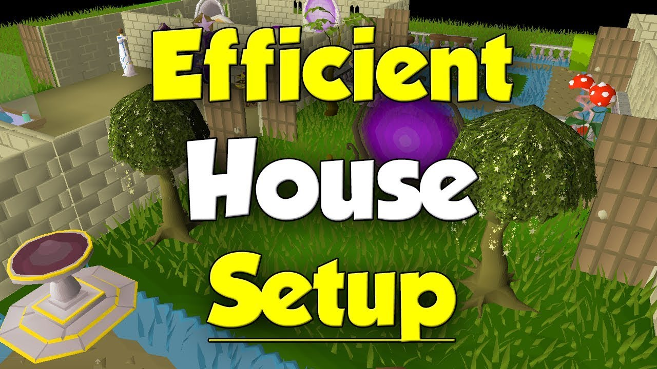 Efficient House Setup Old School Runscape Youtube