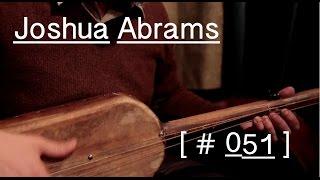 "Joshua Abrams - ""Represencing"""