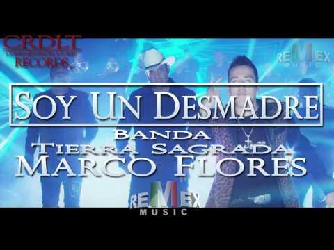 ♫Soy un Desmadre-Tierra Sagrada & Marco Flores
