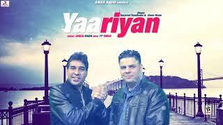 YAARIYAN (Full Song) | HARPREET RANDHAWA & JIWAN MANN | Latest Punjabi Songs 2018