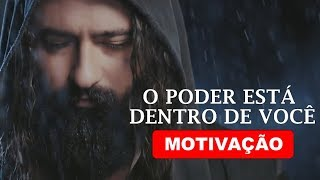 O PODER ESTÁ DENTRO DE VOCÊ - VÍDEO MOTIVACIONAL (MOTIVAÇÃO)