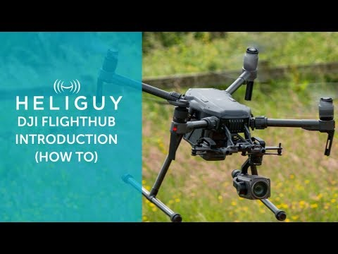 DJI FlightHub Introduction | Heliguy