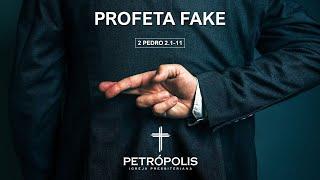 Pregação 2 Pedro 2.1-11 - Profeta fake