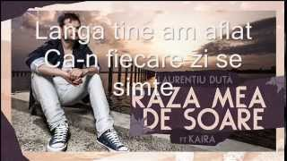 Laurentiu Duta ft Kaira - Raza mea de soare Lyrics