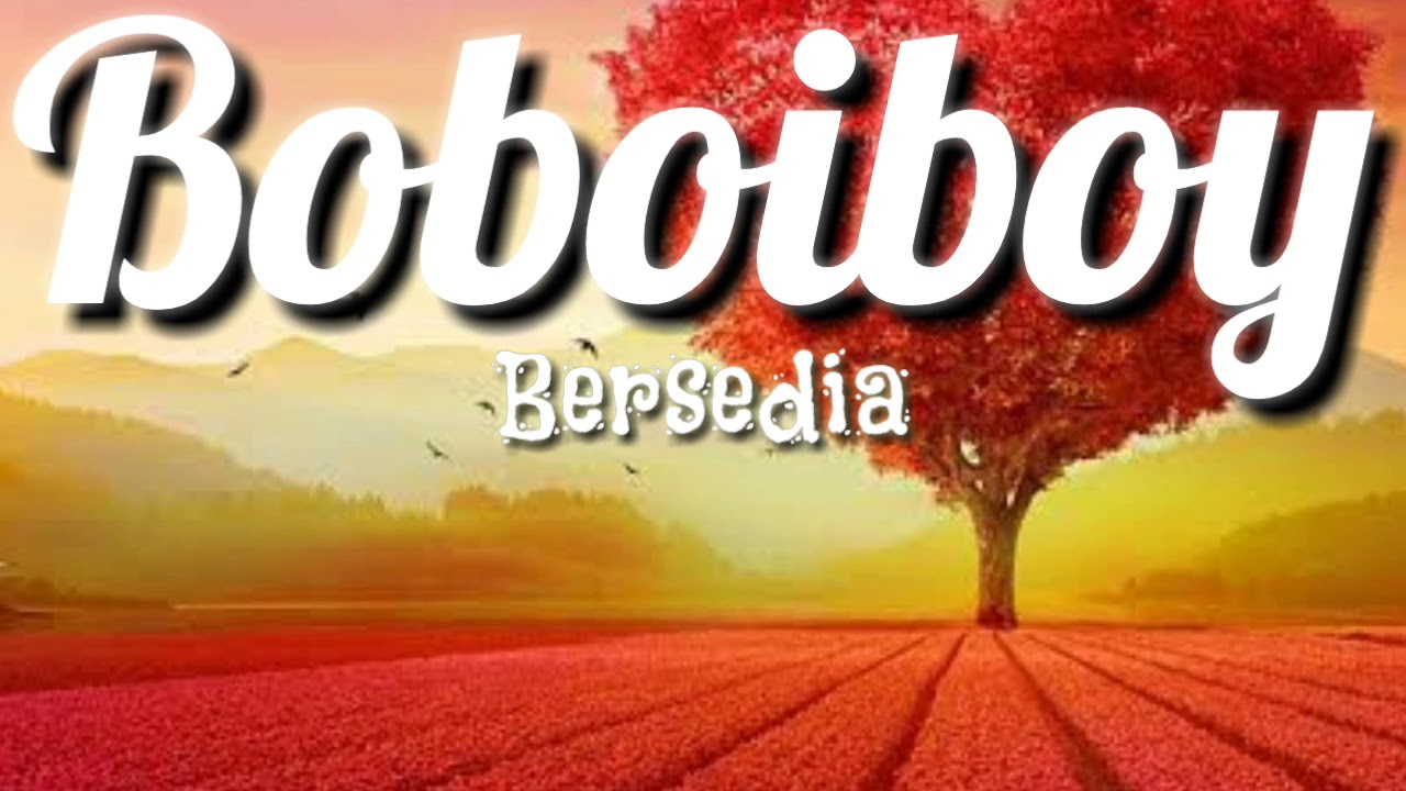 Download Boboiboy Ending 1 -Bersedia(🎵Lyric)