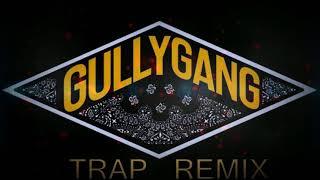 Gully Gang - Hellac   Kacrote   Divine  Gucci Gang Trap Remix