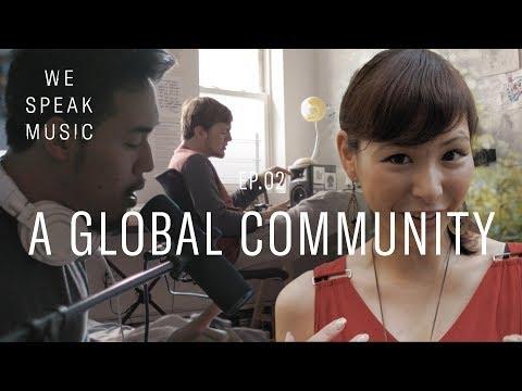 We Speak Music  |  Episode 2  |  A Global Community