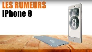 iPhone 8 LES RUMEURS