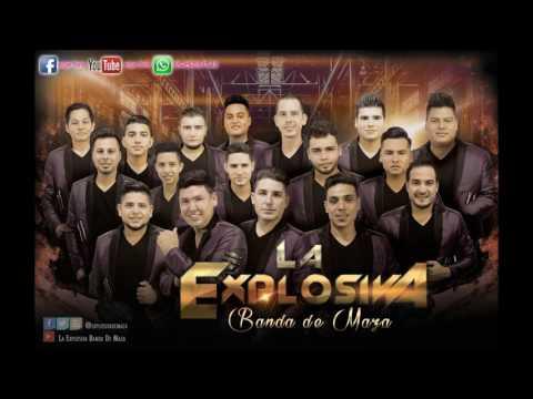"""La Explosiva Banda De Maza """" CD En Vivo Huitzilac Morelos 2017 """""""
