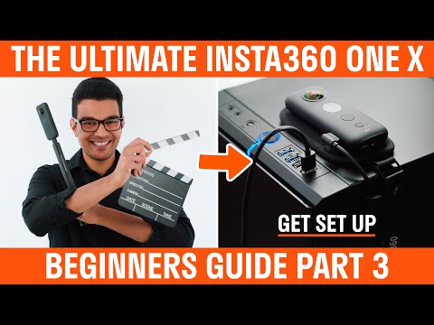 Insta360 One X Beginners Guide | Part 3 | Get Set Up