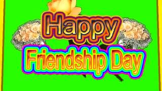 Happy Friendship Day Green Screen Effects - Happy Friendship Day speciel 3D Animated Video No 64