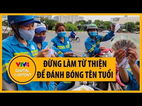 Lòng tự trọng của những người dọn rác muộn lương - Văn hoá khi làm từ thiện | VTV4