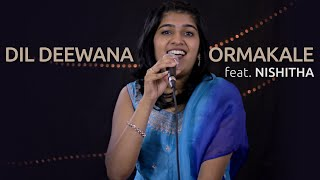 Download Hindi Video Songs - Dil Deewana / Ormakale (Cover) ft. Nishitha