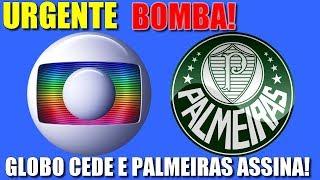 URGENTE   BOMBA   GLOBO E PALMEIRAS FECHAM ACORDO DE TV ABERTA E PAY PER VIEW POR 5 ANOS