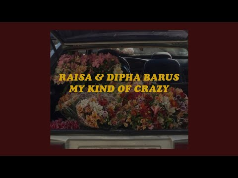 「 My Kind Of Crazy - Raisa & Dipha Barus Lyrics 」