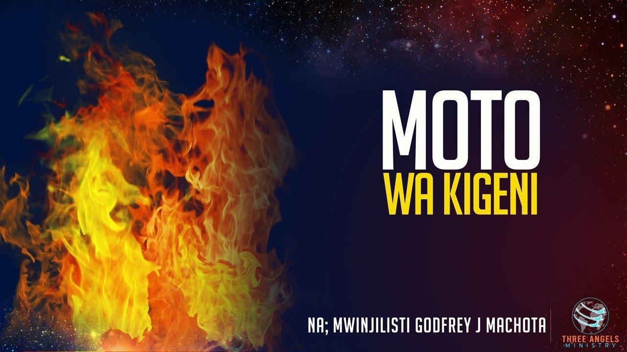 Download 13. MOTO WA KIGENI - SEHEMU YA KWANZA