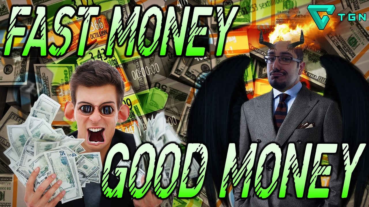 how to make money fast good money