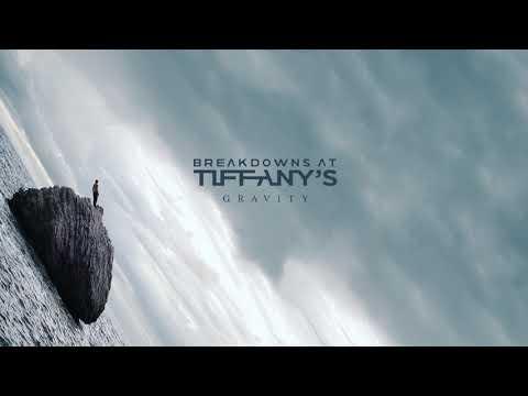 Breakdowns At Tiffany's - Gravity (FULL ALBUM STREAM)