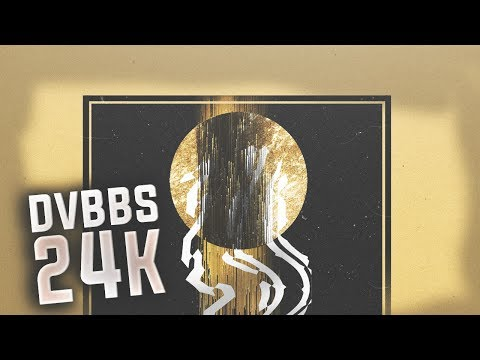 DVBBS - 24K (Bass Boosted)