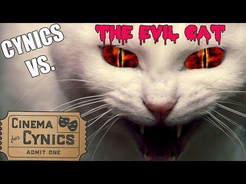 The Evil Cat! - Cynics Vs. Cinema