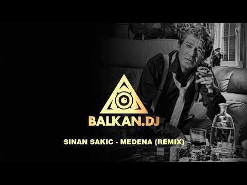 Sinan Sakić - Medena (Remix)