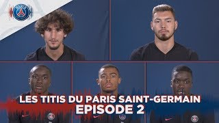 LES TITIS DU PARIS SAINT-GERMAIN - EPISODE 2