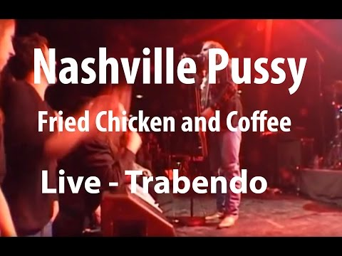 Nashville Pussy - Fried chicken and Coffee (Live Trabendo, le 10.12.2012)