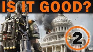 The Division 2 Beta: IS IT ANY GOOD?