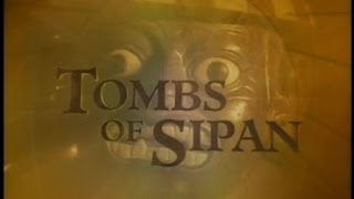 The Remarkable Saga of The TOMBS OF SIPAN