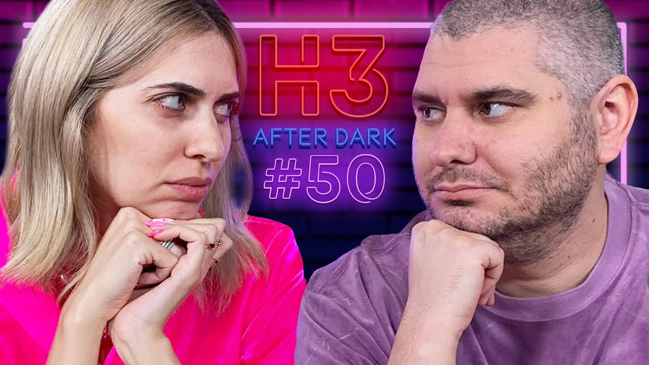 We Need To Talk... - H3 After Dark #50