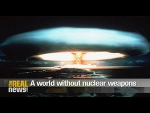 A world without nuclear weapons? Pt2