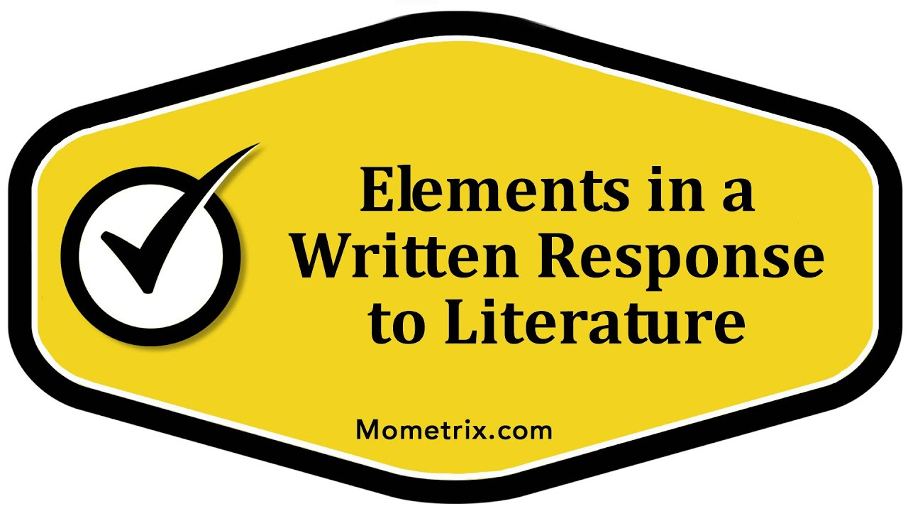 elements in a written response to literature